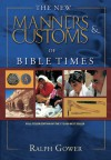 The New Manners & Customs of Bible Times - Ralph Gower