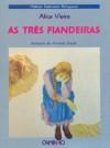 As três fiandeiras - Alice Vieira, Armanda Duarte