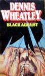 Black August - Dennis Wheatley