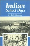Indian School Days - Basil H. Johnston
