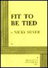 Fit to Be Tied - Nicky Silver