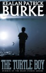 The Turtle Boy (Timmy Quinn #1) - Kealan Patrick Burke