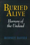 Buried Alive: Horrors of the Undead - Rodney Davies