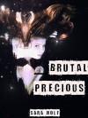 Brutal Precious - Sara Wolf