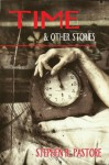 Time and Other Stories - Stephen R. Pastore