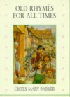 Old Rhymes for All Times: 9 - Cicely Mary Barker
