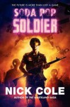 Soda Pop Soldier - Nick Cole