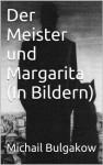 Der Meister und Margarita (In Bildern) - Mikhail Bulgakov