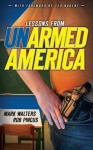 Lessons from UN-armed America (Armed America Personal Defense series) (Volume 2) - Mark Walters, Rob Pincus, Ted Nugent