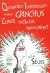Quomodo Invidiosulus Nomine Grinchus Christi Natalem Abrogaverit: How the Grinch Stole Christmas in Latin - Dr. Seuss