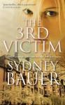 The 3rd Victim: A David Cavanaugh Novel 6 - Sydney Bauer