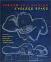 Frederick J. Kiesler: Endless Space - Lisa Phillips, Greg Lynn, Frederick J. Kiesler