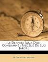 Le Dernier Jour d'un Condamné (précédé de) Bug-Jargal - Victor Hugo