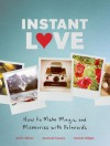 Instant Love: How to Make Magic and Memories with Polaroids - Susannah Conway, Amanda Gilligan, Jenifer Altman