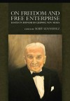 On Freedom and Free Enterprise: Essays in Honor of Ludwig von Mises (LvMI) - F.A. Hayek, Murray N. Rothbard, William E. Rappard, Henry Hazlitt, Fritz Machlup, Hans F. Sennholz, F.A. Harper, Wilhelm Röpke, Bertrand De Jouvenel, Mary Sennholz