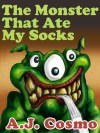 The Monster That Ate My Socks - A.J. Cosmo
