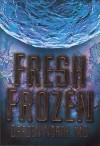 Fresh Frozen - Darden North