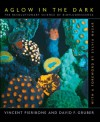 Aglow In The Dark: The Revolutionary Science Of Biofluorescence - David F. Gruber