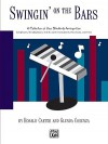 Swingin' on the Bars: A Collection of Jazz Standard Tunes Arranged for Orff Instrumentaria -- Xylophones, Metallophones, Solo E-Flat and B-Flat Instruments, Percussion, Voice - Ronald Carter