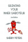 Silencing Your Inner Saboteur - Sherry Peters