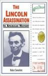 The Lincoln Assassination in American History - Robert Somerlott
