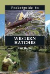 Pocketguide to Western Hatches - Dave Hughes