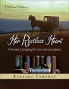 Her Restless Heart: A Woman's Longing for Love and Acceptance - Lori Jones, Barbara Cameron