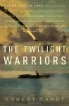 The Twilight Warriors: The Deadliest Naval Battle of World War II and the Men Who Fought It - Robert Gandt
