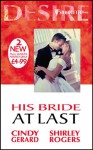 His Bride at Last (Desire 2-in-1, #33) - Cindy Gerard, Shirley Rogers