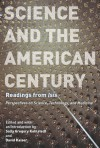 "Science and the American Century: Readings from ""Isis"" - Sally Gregory Kohlstedt, David Kaiser"