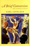 A Brief Conversion and Other Stories (Karen and Michael Braziller Books) - Earl Lovelace