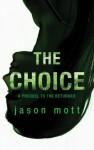 The Choice - Jason Mott