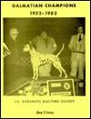 Dalmatian Champions, 1952-1982 - Jan Linzy