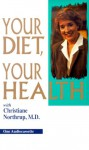 Your Diet, Your Health - Christiane Northrup
