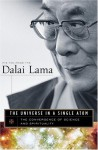 The Universe in a Single Atom: The Convergence of Science and Spirituality - Dalai Lama XIV