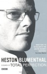 In Search of Total Perfection - Heston Blumenthal, Howard Blumenthal