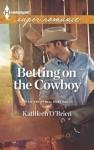 Betting on the Cowboy - Kathleen O'Brien