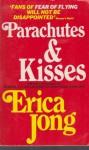 Parachutes & Kisses - Erica Jong