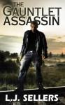 The Gauntlet Assassin - L.J. Sellers