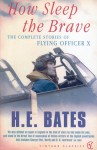 How Sleep the Brave - H.E. Bates