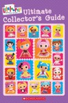 Lalaloopsy: Ultimate Collector's Guide - Amy Ackelsburg