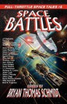 Space Battles: Full-Throttle Space Tales #6 - Bryan Thomas Schmidt