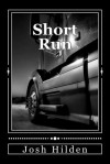 Short Run - Josh Hilden
