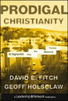 Prodigal Christianity: 10 Signposts into the Missional Frontier (Jossey-Bass Leadership Network Series) - David E. Fitch, Geoff Holsclaw