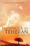 Passenger to Teheran - Vita Sackville-West, Nigel Nicolson