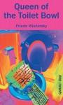 Queen of the Toilet Bowl - Frieda Wishinsky