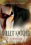 Bullet Catcher: Johnny (German Edition) - Roxanne St. Claire, Kristiana Dorn-Ruhl