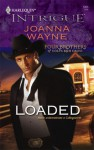 Loaded (Harlequin Intrigue) - Joanna Wayne