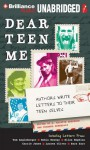 Dear Teen Me: Authors Write Letters to Their Teen Selves - E. Kristin Anderson, Miranda Kenneally, Julia Whelan, MacLeod Andrews