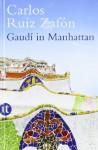 Gaudí in Manhattan - Carlos Ruiz Zafón, Peter Schwaar
